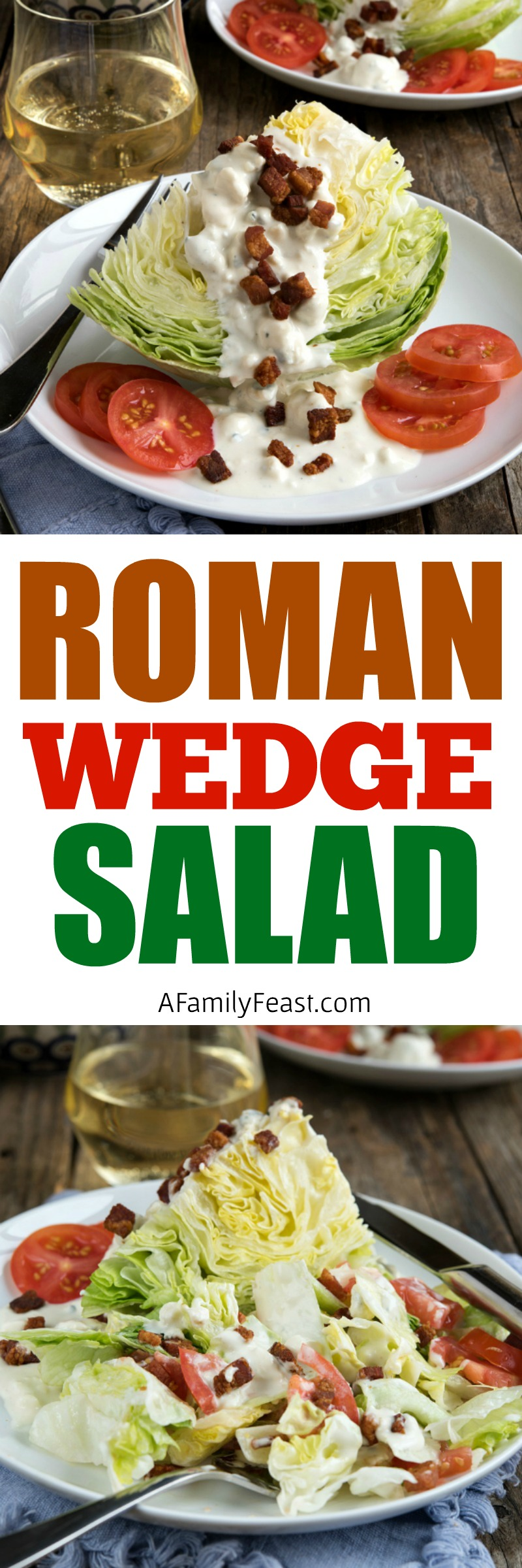 The perfect Roman Wedge Salad: crisp iceberg lettuce, homemade blue cheese dressing, tomatoes, and pancetta. This is the best way to serve a classic iceberg wedge salad.