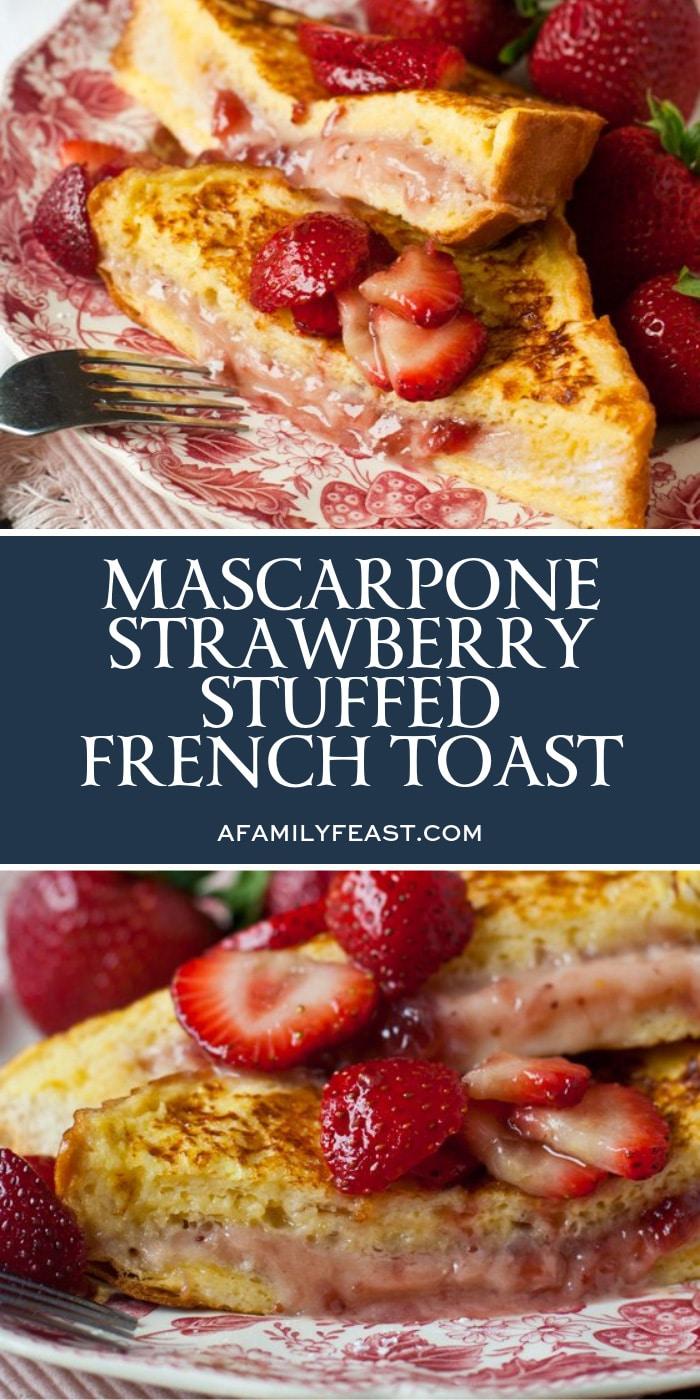 Mascarpone Strawberry-Stuffed French Toast