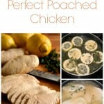 Sunday Cooking Lesson: Perfect Poached Chicken