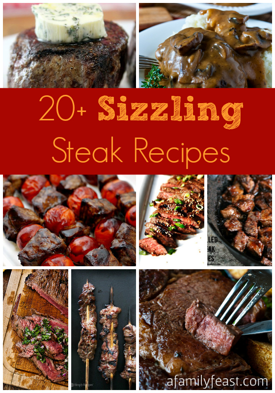 20-Plus Sizzling Steak Recipes - A Family Feast