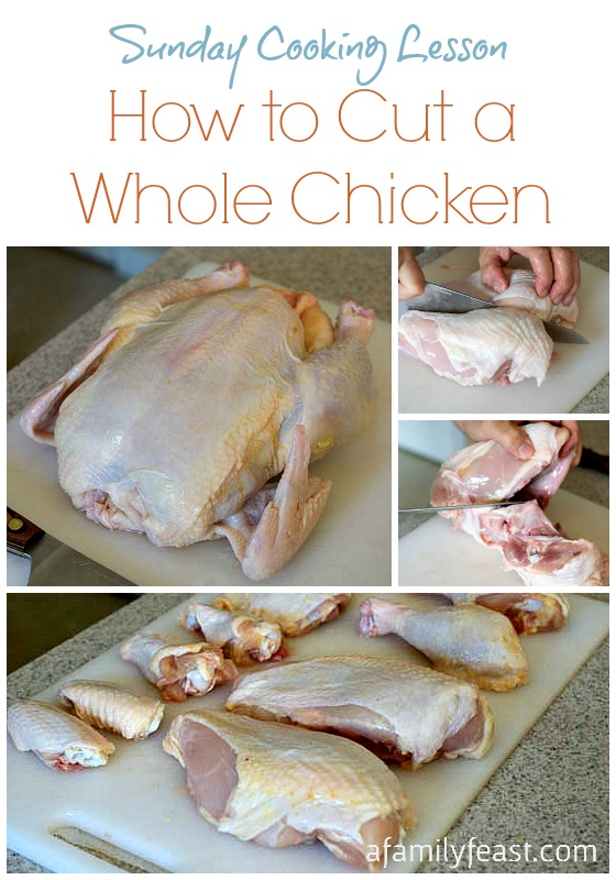 Sunday Cooking Lesson: How to Cut a Whole Chicken - A Family Feast