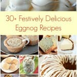 30+ Festively Delicious Eggnog Recipes