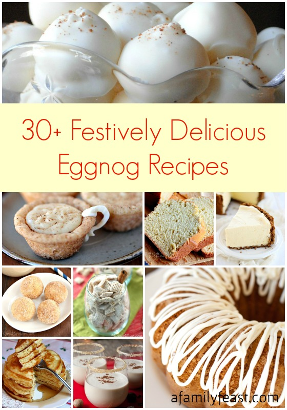 30+ Festively Delicious Eggnog Recipes - A delicious collection from some of the best bloggers around! From breakfast to desserts to drinks, you're sure to find something to love!