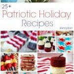 25+ Patriotic Holiday Recipes