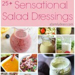 25+ Sensational Salad Dressing Recipes