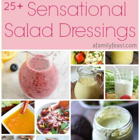 Over 25 sensationally delicious salad dressing recipes are in this collection on A Family Feast | http://www.afamilyfeast.com