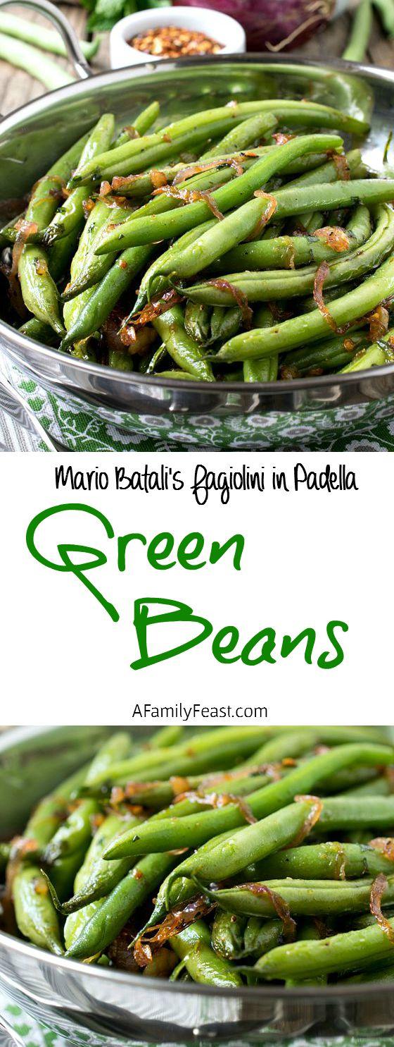 Mario Batali's Green Beans (Fagiolini in Padella) - A Family Feast
