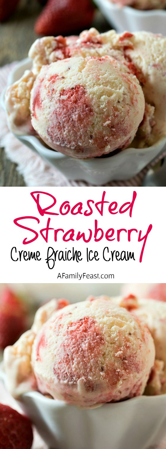Roasted Strawberry Crème Fraîche Ice Cream - Quite possibly the best strawberry ice cream you will ever eat! Incredibly delicious!