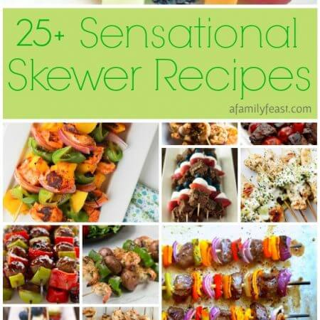 25 Sensational Skewer Recipes - Everything from appetizers and salads to main dishes and desserts can be skewered up to make a fun, easy, and delicious dinner.