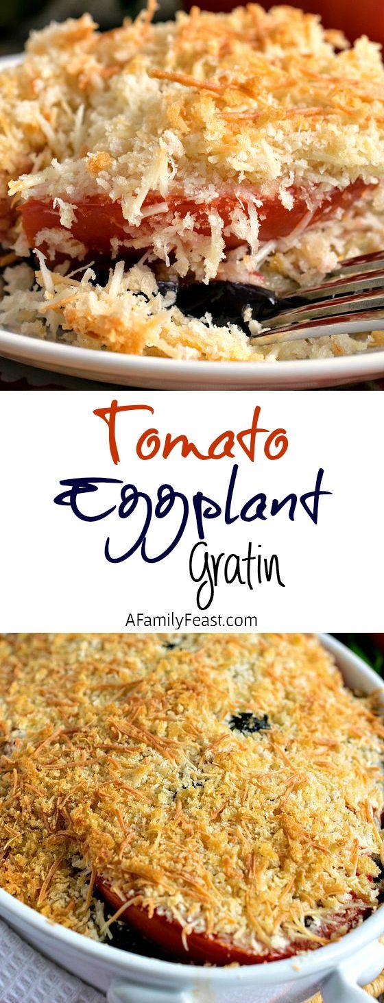 Tomato Eggplant Gratin - A wonderful way to enjoy fresh summer vegetables!
