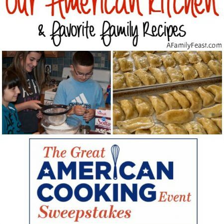 Our American Kitchen Memories (& Our Favorite Family Recipes) - A Family Feast