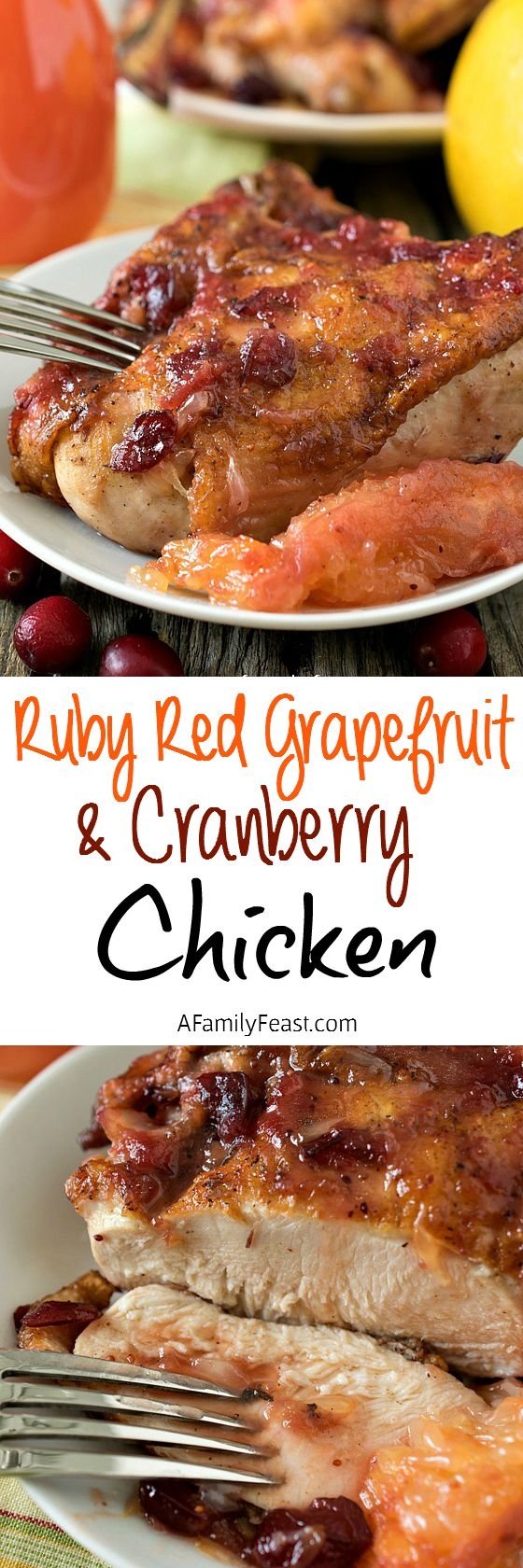 Ruby Red Grapefruit and Cranberry Chicken - Tender juicy chicken with a sweet-tart sauce. This chicken is fantastic and a great way to enjoy in-season cranberries.