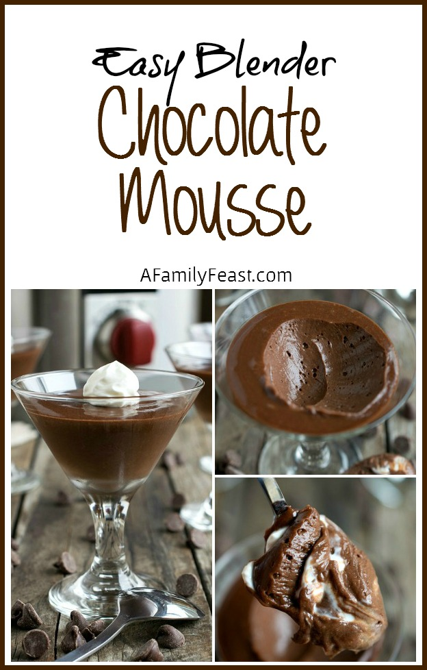Easy Blender Chocolate Mousse - A Family Feast