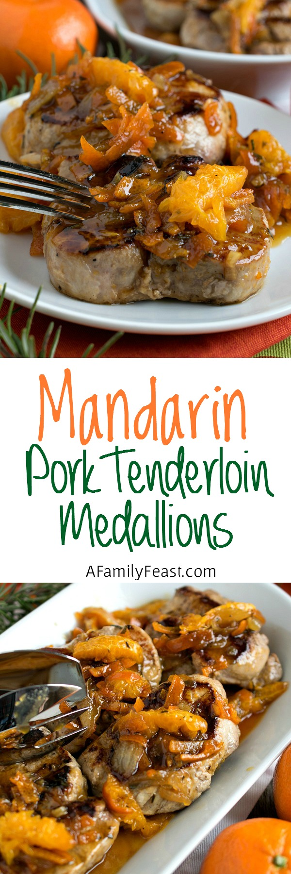 Mandarin Pork Tenderloin Medallions - The perfect sweet and savory pairing of pork with a Mandarin orange, Dijon, rosemary glaze. Only 30 minutes to make this elegant meal!