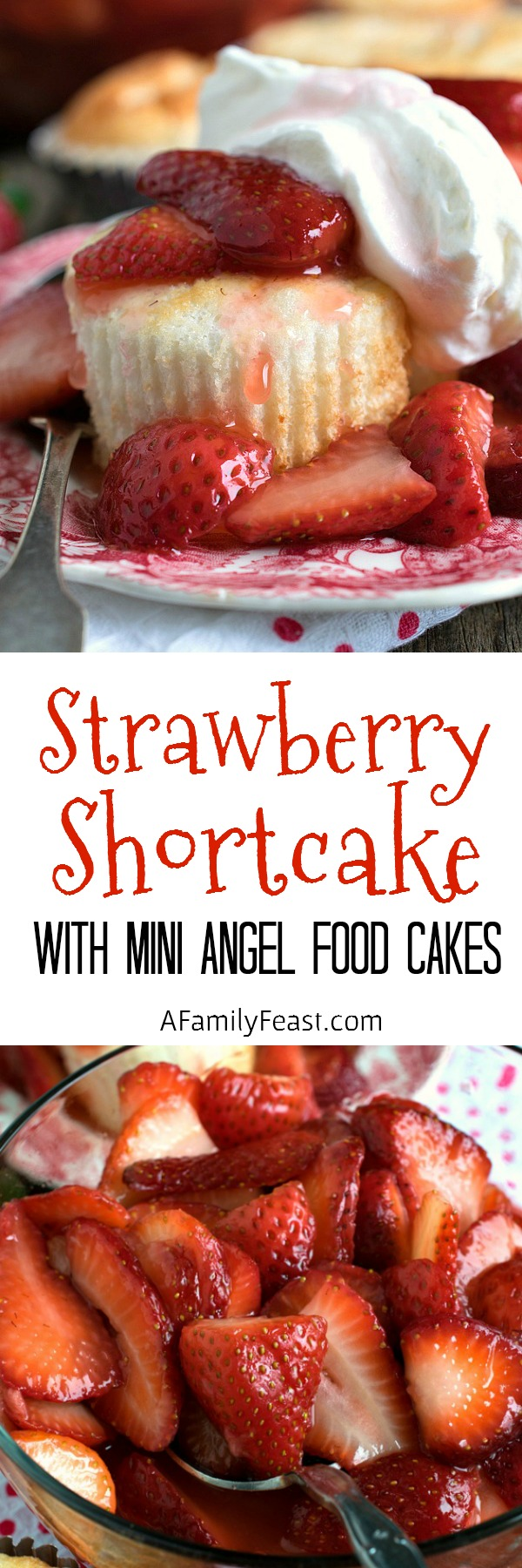 Strawberry Shortcake with Mini Angel Food Cakes - An easy and delicious way to prepare a classic strawberry dessert!