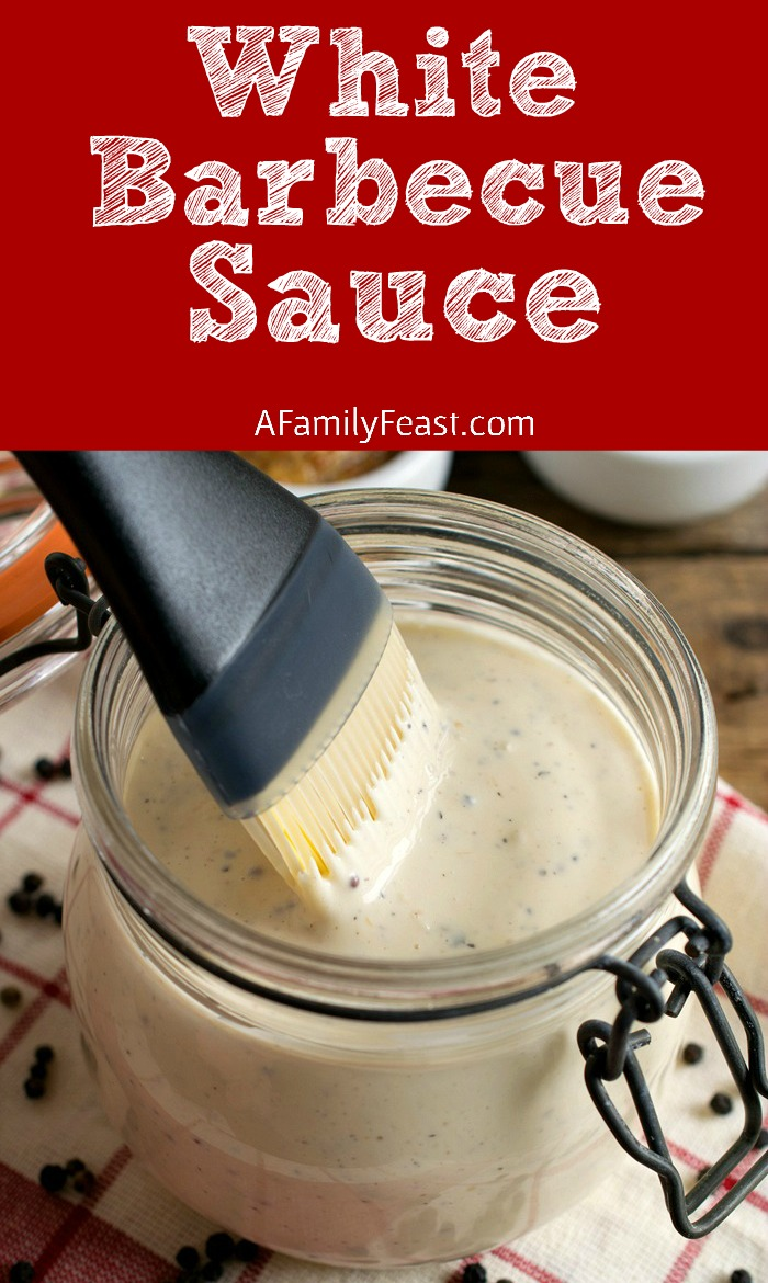 White Barbecue Sauce - This Alabama classic is zesty, creamy and fantastic!