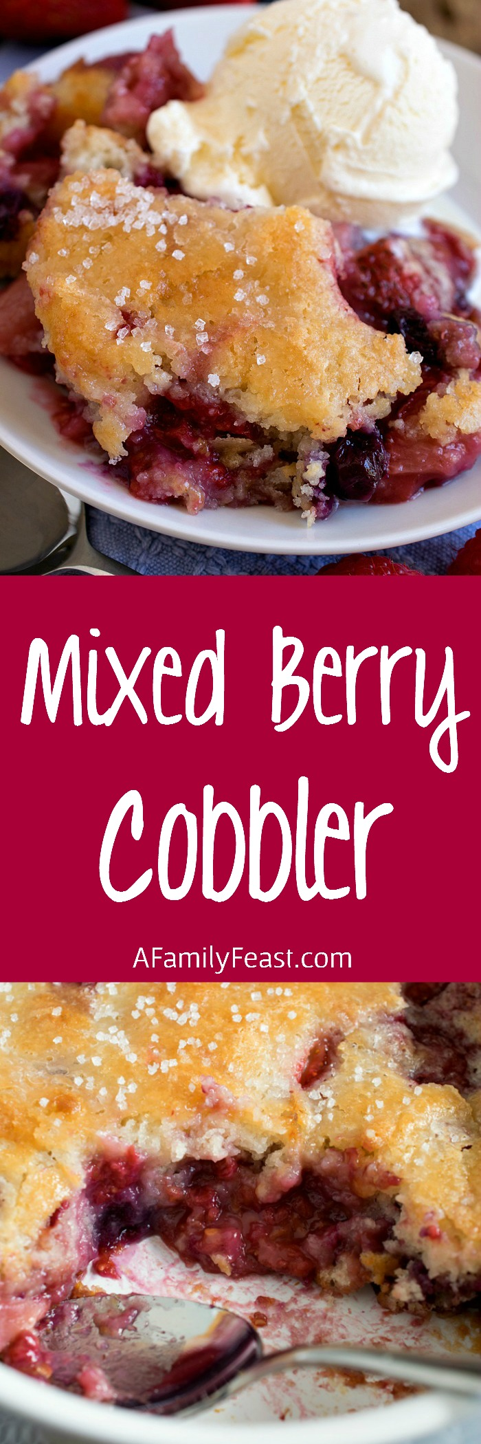 Mixed Berry Cobbler - The ultimate summertime dessert! Strawberries, blueberries and raspberries with a perfect cobbler cake topping!