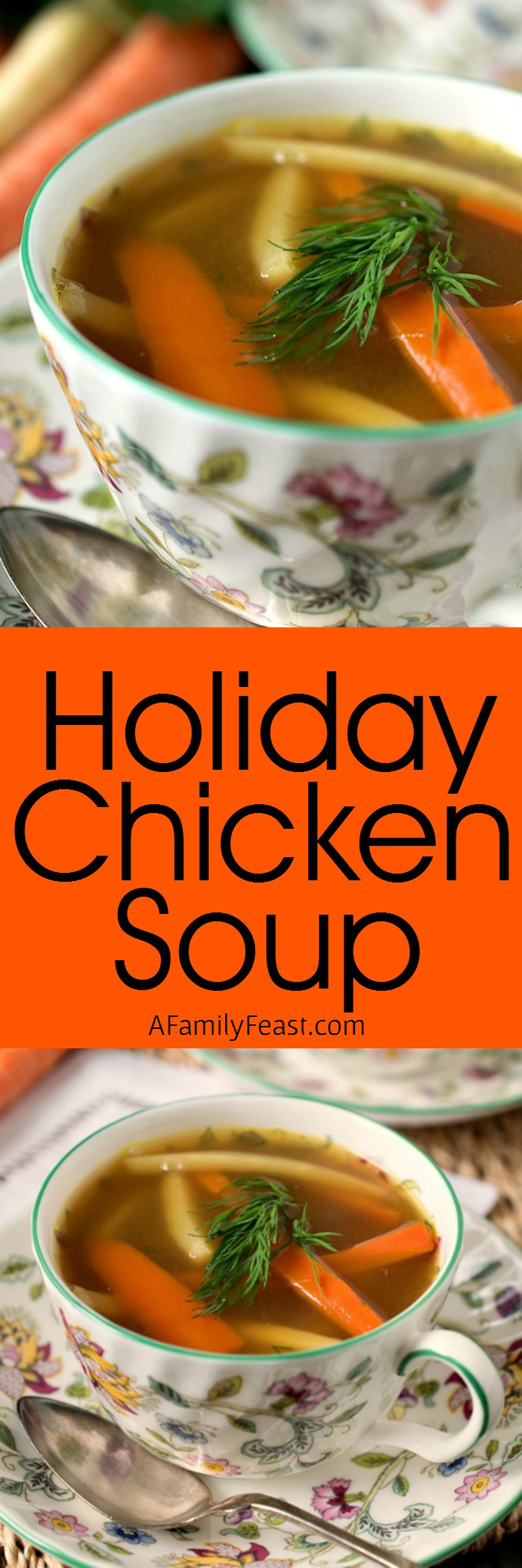 Holiday Chicken Soup - This ultra rich chicken and vegetable soup makes a special addition to any holiday meal!