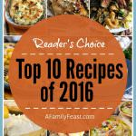A Family Feast: Top 10 Recipes of 2016