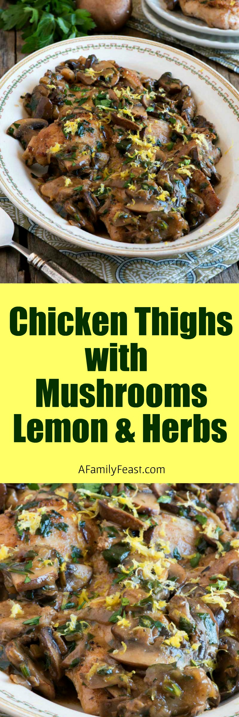 Chicken Thighs with Mushrooms, Lemon and Herbs recipe - perfect for a quick weeknight meal at home but so delicious, you'll think you are eating at a gourmet restaurant.