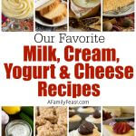 Our Favorite Milk, Cream, Yogurt and Cheese Recipes