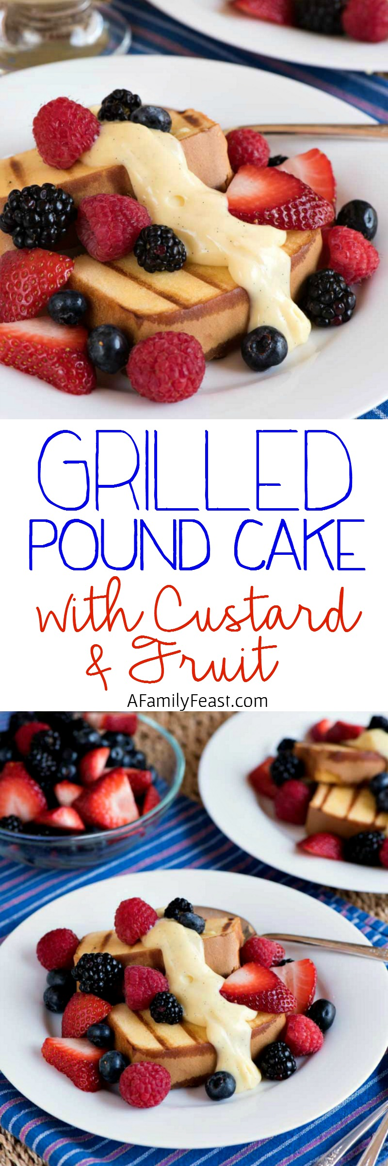 Grilled Pound Cake with Vanilla Custard and Fresh Berries - Make this simple summer dessert on your grill!