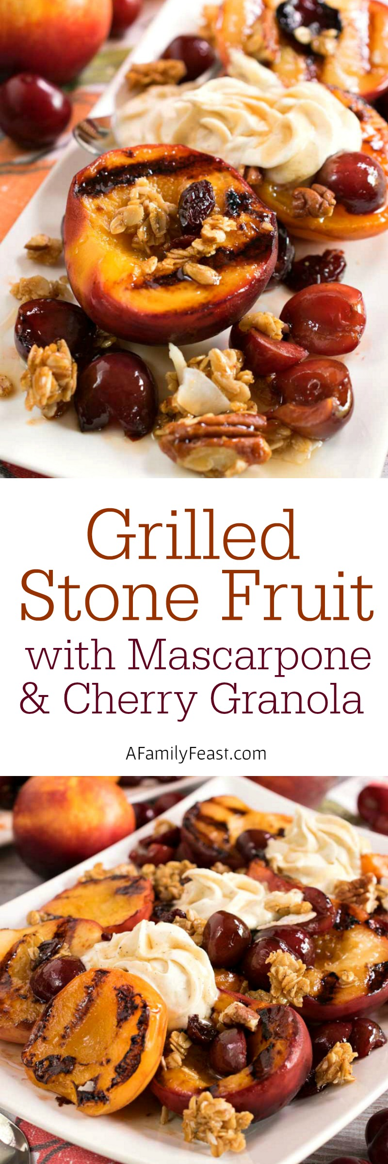 Grilled Stone Fruit with Mascarpone and Cherry Granola - The perfect ...