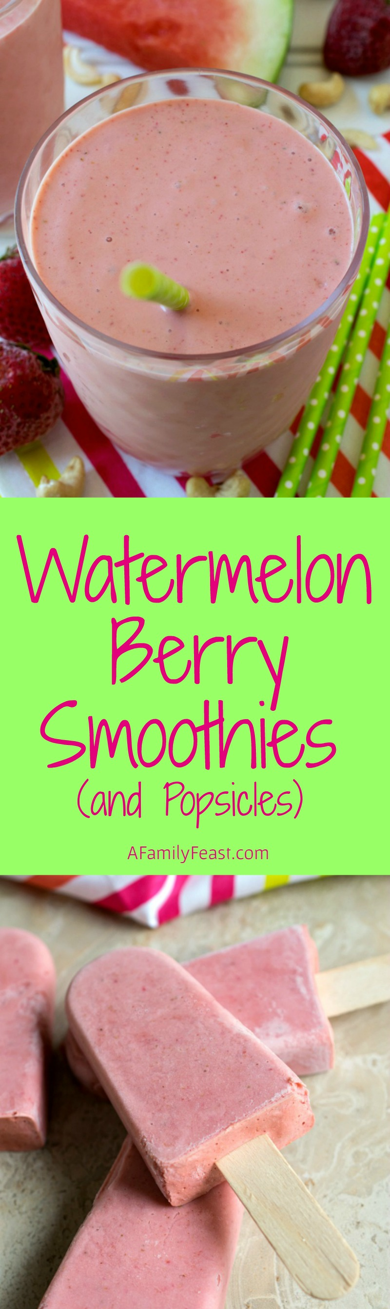 Watermelon Berry Smoothies (and Popsicles) - A Family Feast