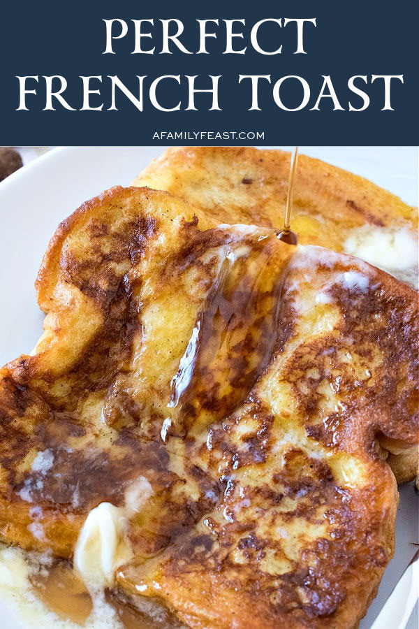 Perfect French Toast - A Family Feast